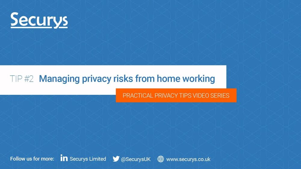 Managing privacy risks from home working